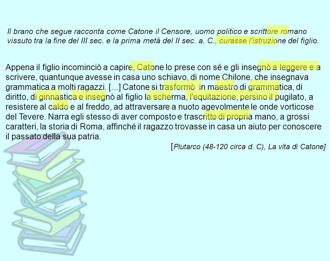 [Plutarco (48-120 circa d. C), La vita di Catone]
